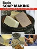 Elizabeth Letcavage: Basic Soap Making : All the Skills and Tools You Need to Get Started (Paperback); 2009 Edition