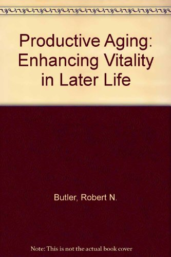 Productive Aging : Enhancing Vitality in Later Life - Herbert P. Gleason; Robert Neil Butler