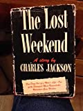 The Lost Weekend a story by Charles Jackson (9th large printing)