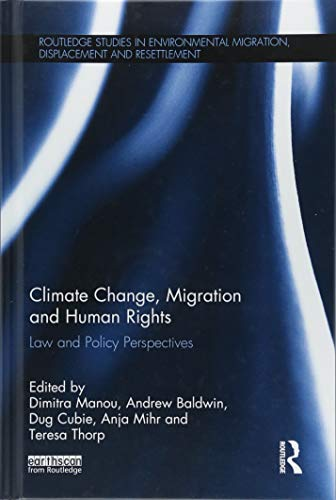 D0wnl0ad Climate Change, Migration and Human Rights: Law and Policy Perspectives (Routledge Studies in Enviro<br />WORD
