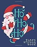 Ho Ho Ho Blank Sticker Book: Happy Santa Claus Smiling Fun Family Activity Books, Collecting Stickers, Memories, Doodling, Sketching, Drawing - to put in ultimate blank permanent stickers book for Boys, Girls, Kids, Toddlers