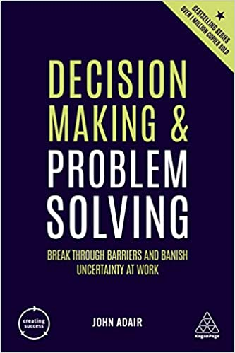 Decision Making and Problem Solving: Break Through Barriers