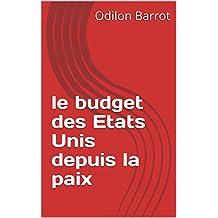 le budget des Etats Unis depuis la paix (French Edition)