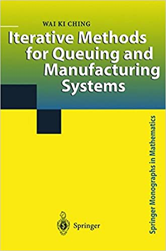 Iterative Methods for Queuing and Manufacturing Systems (Springer Monographs in Mathematics)