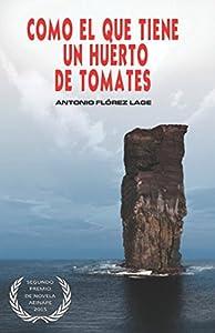 Como el que tiene un huerto de tomates: 2º PREMIO de NOVELA aeinape. (