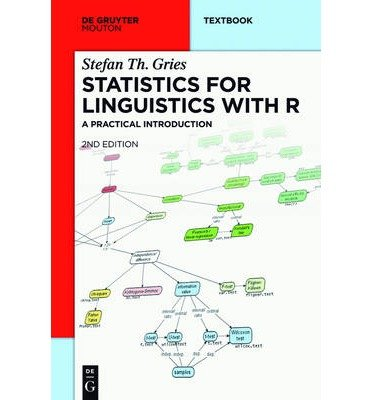 Download [(Statistics for Linguistics with R: A Practical Introduction)] [Author: Stefan Thomas Gries] published on (March, 2013) ebook