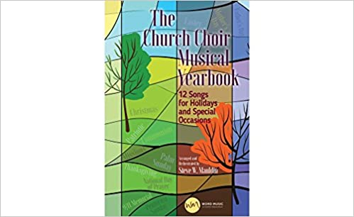 The Church Choir Musical Yearbook : 12 Songs for Holidays