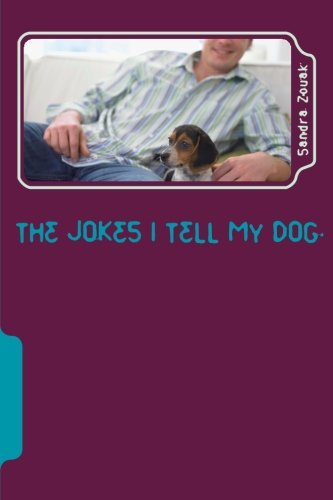The Jokes I tell My Dog