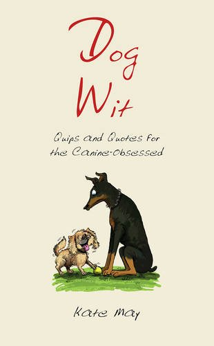 Download Dog Wit: Quips and Quotes for the Canine-Obsessed ebook