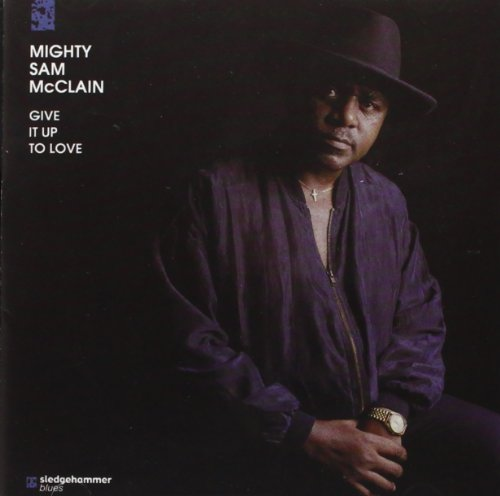 Give It Up to Love - Cd Mighty Sam