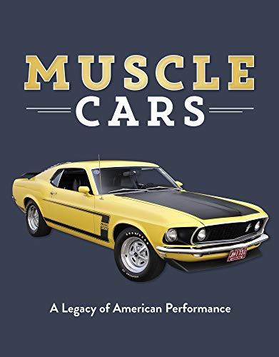 (Muscle Cars: A Legacy of American Performance)