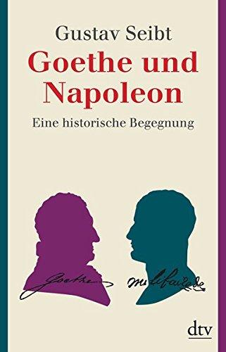 Goethe und Napoleon: Eine historische Begegnung