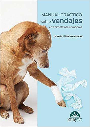 Manual práctico sobre vendajes en animales de compañía: Amazon.es: Joaquín J. Sopena Juncosa: Libros