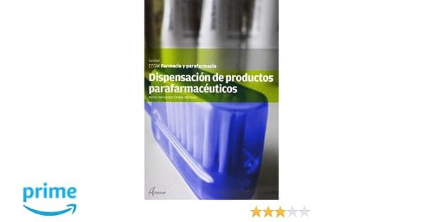Dispensación de productos parafarmacéuticos CFGM FARMACIA Y PARAFARMACIA: Amazon.es: E. Martínez B. Hernández: Libros