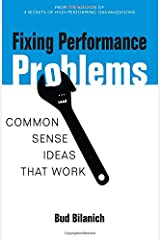Fixing Performance Problems: Common Sense Ideas That Work Paperback