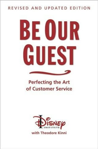 Theodore KinnTi,he Disney Institute'sBe Our Guest (Revised and Updated Edition): Perfecting the Art of Customer Service [Hardcover]2011 pdf epub