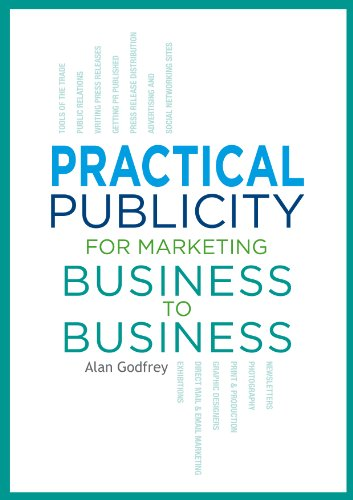 Practical Publicity for Marketing Business to Business