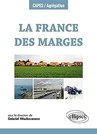 La France des marges par Gabriel Wackermann