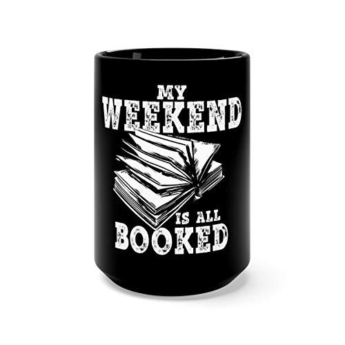 My Weekend Is All Booked Tea Mugs Cups Ceramic 15oz Black