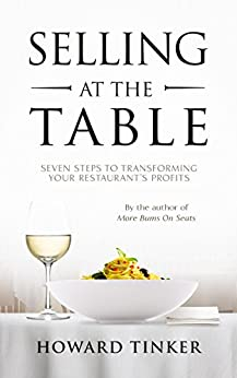 Selling at the Table: Seven Steps to Transforming Your Restaurant's Profits and Your Life! by [Tinker, Howard]