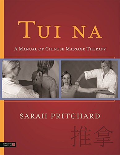 Tui na: A Manual of Chinese Massage Therapy