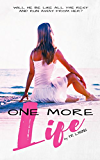 One More Life (Last Heartbeat Series #3)