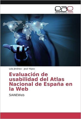Jiménez, L: Evaluación de usabilidad del Atlas Nacional de E: Amazon.es: Jiménez, Lola, Yépez, José: Libros