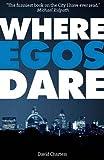 Where Egos Dare
