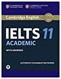 Cambridge IELTS 11 Academic Student's Book with Answers with Audio[Downloadable audio]: Authentic Examination Papers (IELTS Practice Tests)