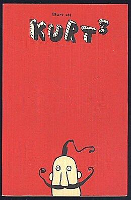Kurt 3 (Fisken. Kurt blir grusom. Kurt quo vadis?)