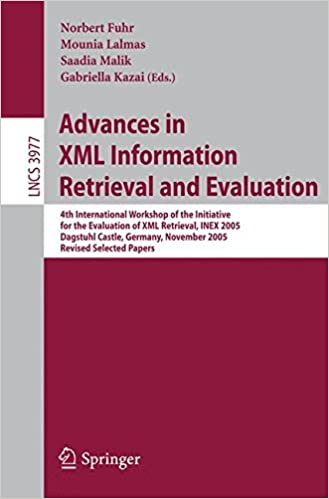 Book Advances in XML Information Retrieval and Evaluation: 4th International Workshop of the Initiative for the Evaluation of XML Retrieval, INEX 2005, ... Papers (Lecture Notes in Computer Science)