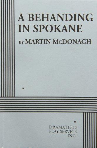 A Behanding in Spokane - Acting Edition