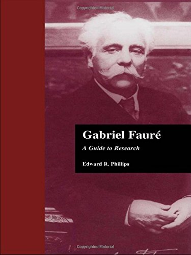 Gabriel Faure: A Guide to Research (Composer Resource Manuals) by Routledge