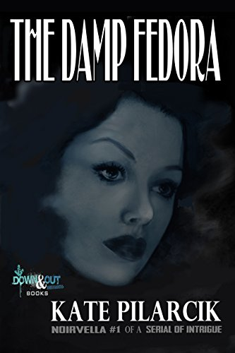 - The Damp Fedora (A Serial of Intrigue Book 1)