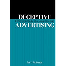 Deceptive Advertising: Behavioral Study of A Legal Concept (Routledge Communication Series)