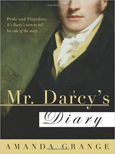 Mr darcys diary a novel amanda grange 9781402208768 amazon mr darcys diary a novel amanda grange 9781402208768 amazon books fandeluxe Gallery