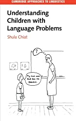 Understanding Children with Language Problems (Cambridge Approaches to Linguistics)