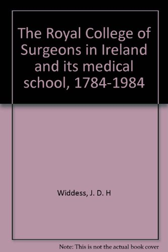 The Royal College of Surgeons in Ireland and its medical school, 1784-1984