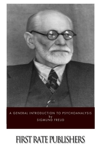 A General Introduction to Psychoanalysis (Introduction To Sigmund Freud Theory On Dreams)
