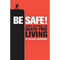 Be Safe!: Simple Strategies for Death-free Living