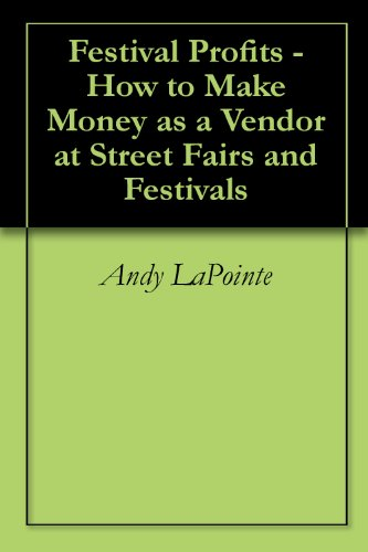 Festival Profits - How to Make Money as a Vendor at Street