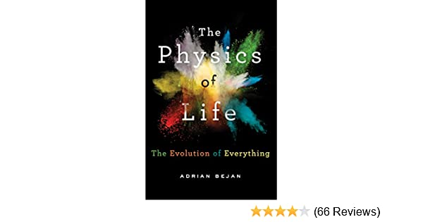 The Physics of Life: The Evolution of Everything, Adrian Bejan