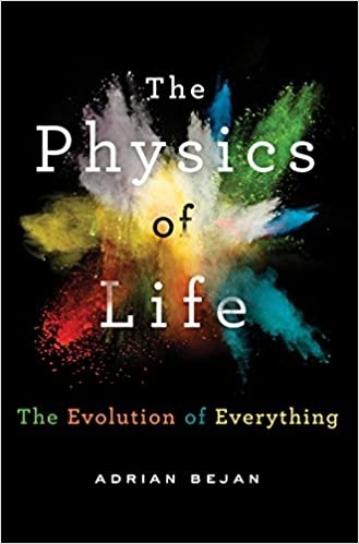 The Physics of Life: The Evolution of Everything, Adrian