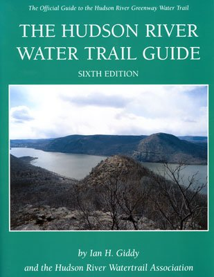The Hudson River water trail guide: A river guide for small boaters