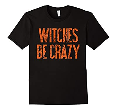 Witches Be Crazy | Funny Cute & Easy Halloween Costume