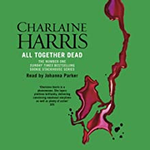 All Together Dead: Sookie Stackhouse Southern Vampire Mystery #7 Audiobook by Charlaine Harris Narrated by Johanna Parker