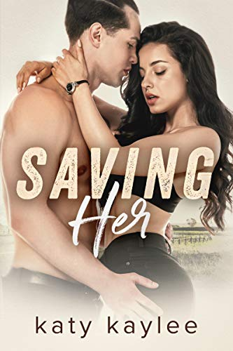 99¢ - Saving Her (Her Protector Book 2)