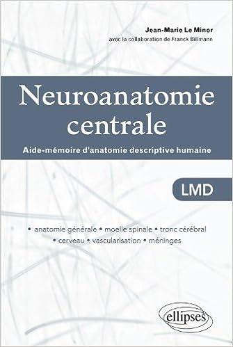 En ligne téléchargement gratuit Neuroanatomie Centrale Aide-Mémoire d'Anatomie Descriptive Humaine LMD pdf, epub ebook
