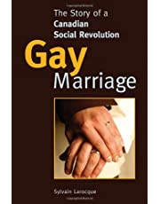 Gay Marriage: The Story of a Canadian Social Revolution