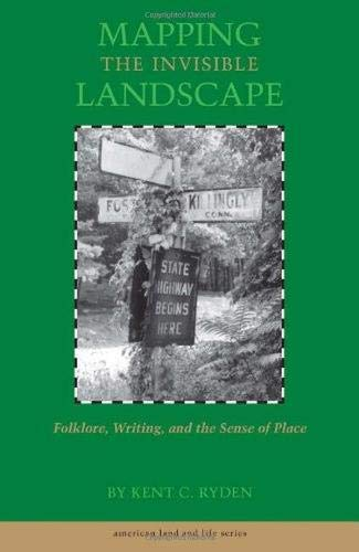 Mapping the Invisible Landscape: Folklore, Writing, and the Sense of Place (American Land & Life) from Brand: University Of Iowa Press